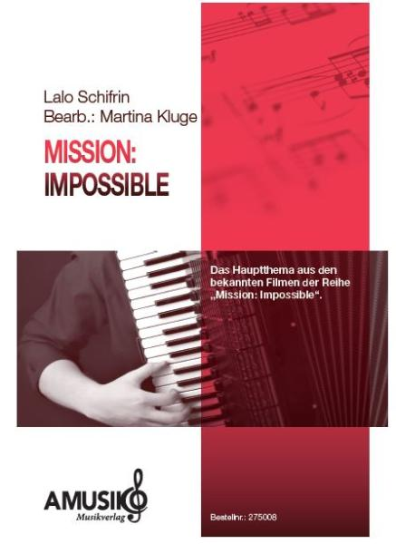 Mission Impossible, Filmmusik für Akkordeonorchester, Martina Kluge, Lalo Schifrin, mittelschwer, Soundtrack, Akkordeon Noten